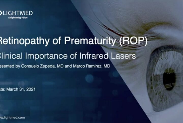 Retinopathy of Prematurity (ROP)-Clinical Importance of Infrared Lasers